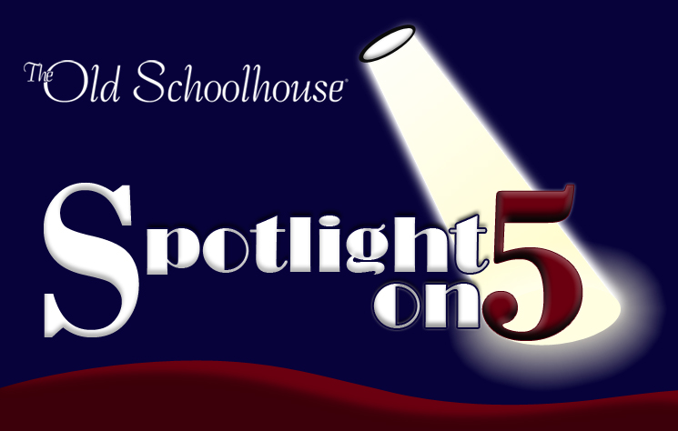The Old Schoolhouse Magazine- Spotlight on 5