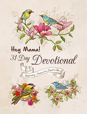 Hey Mama! Devotional