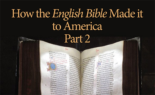 How the English Bible Made it to America Part 2