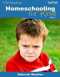 Homeschooling the Rebel Part 1