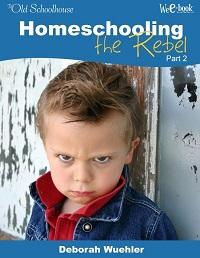 Homeschooling the Rebel Part 2