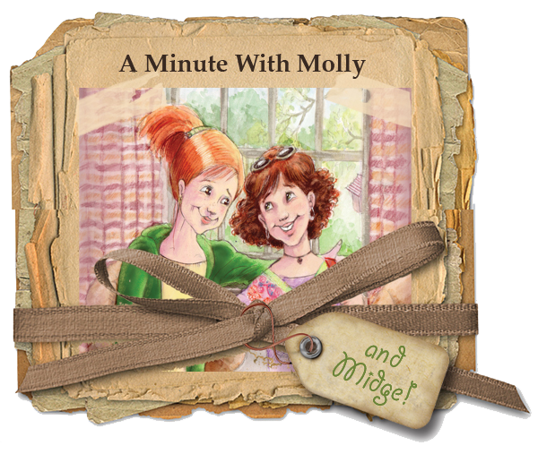 A Minute With Molly and Midge!